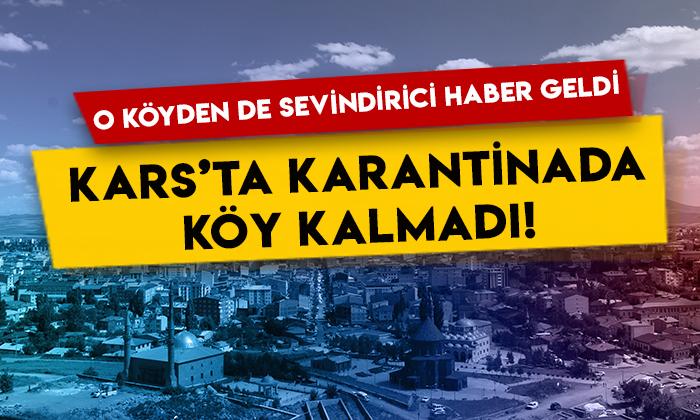 O köyden de sevindirici haber geldi: Kars'ta karantinada köy kalmadı!