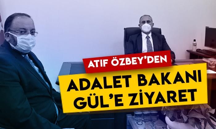 Atıf Özbey'den Adalet Bakanı Abdülhamit Gül'e ziyaret