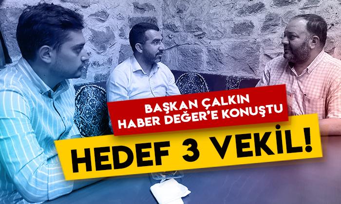 AK Parti Kars İl Başkanı Adem Çalkın Haber Değer'e konuştu: Hedef 3 vekil!