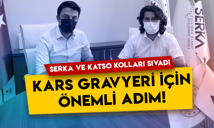 SERKA ve KATSO kolları sıvadı: Kars Gravyeri için önemli adım!