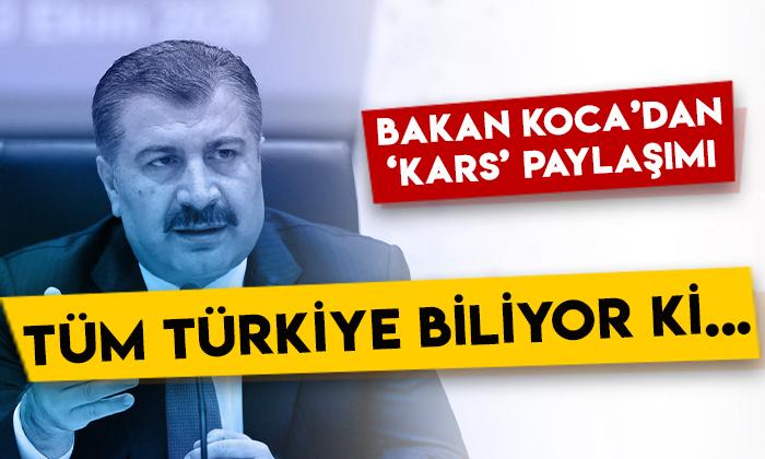 Sağlık Bakanı Fahrettin Koca'dan 'Kars' paylaşımı: Tüm Türkiye biliyor ki…