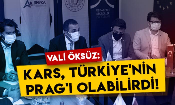 Vali Türker Öksüz: Kars, Türkiye'nin Prag'ı olabilirdi!