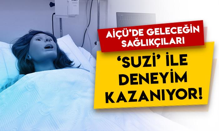 Ağrı İbrahim Çeçen Üniversitesi'nde geleceğin sağlıkçıları 'Suzi' ile deneyim kazanıyor
