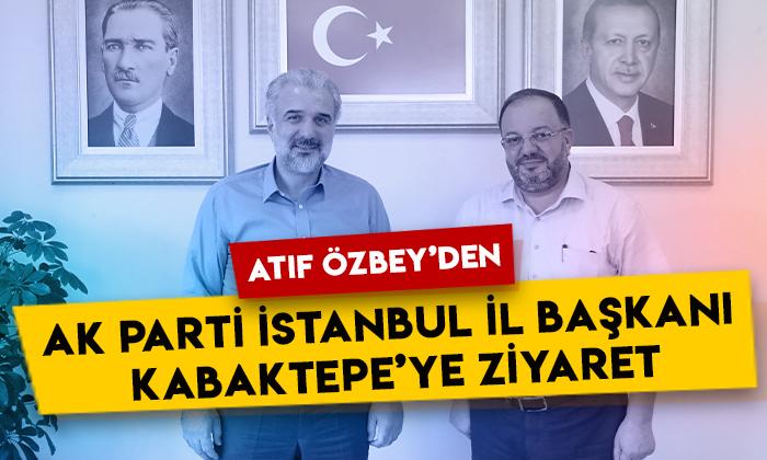 Atıf Özbey'den AK Parti İstanbul İl Başkanı Osman Nuri Kabaktepe'ye ziyaret