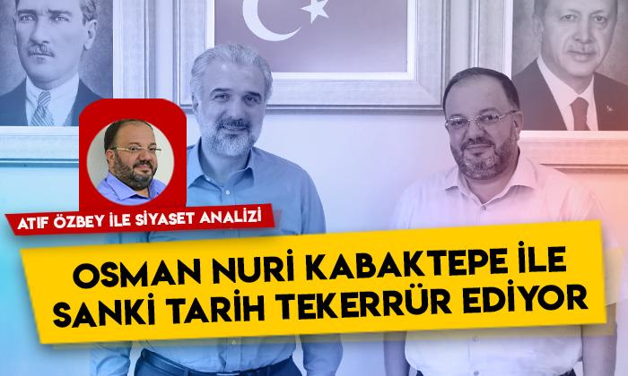 Siyaset Analizi – Osman Nuri Kabaktepe ile sanki tarih tekerrür ediyor