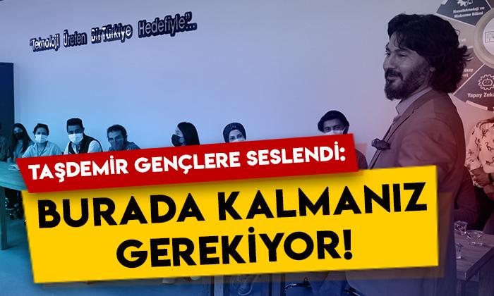 SERKA Genel Sekreteri İbrahim Taşdemir gençlere seslendi: Burada kalmanız gerekiyor!