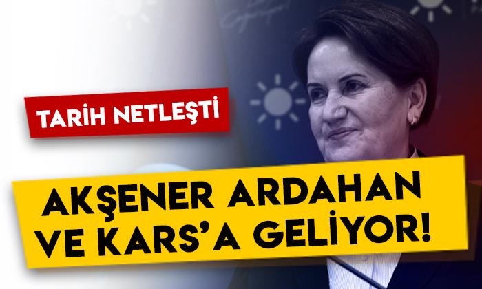 Tarih netleşti: İYİ Parti lideri Meral Akşener Ardahan ve Kars'a geliyor!