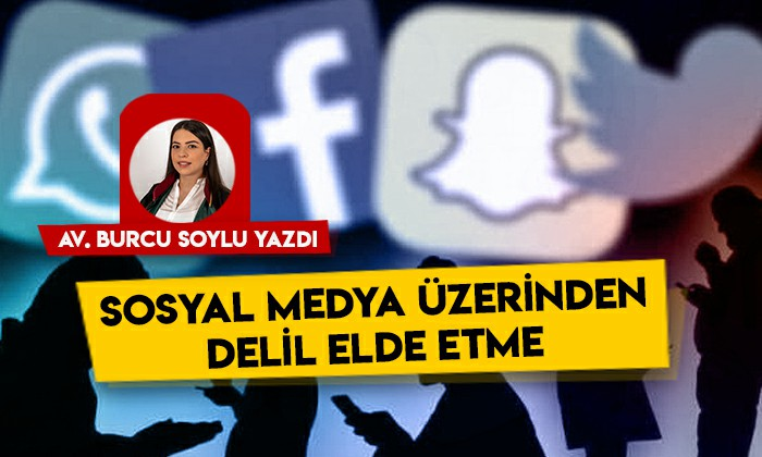 Sosyal medya üzerinden delil elde etme