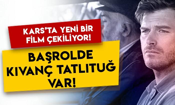 Kars'ta yeni bir film çekiliyor: Başrolde Kıvanç Tatlıtuğ var!