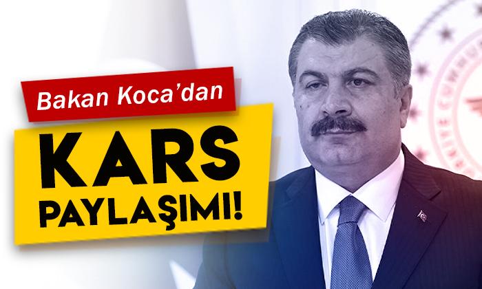 Sağlık Bakanı Fahrettin Koca'dan 'Kars' paylaşımı!